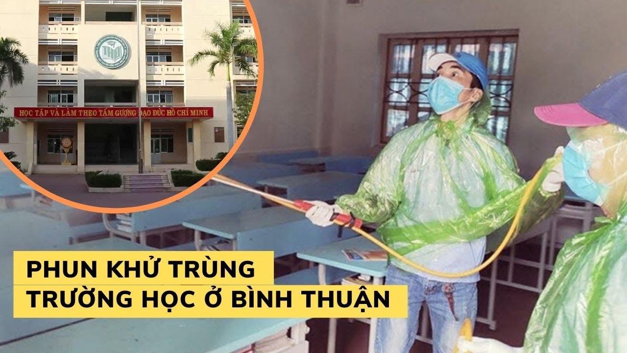 Phun khử trùng toàn bộ trường học phòng ngừa virus corona ở Bình Thuận