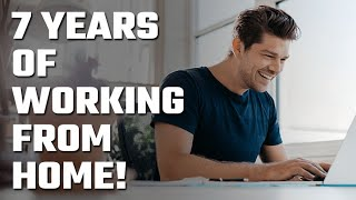 💰 7 Years of Working from Home!