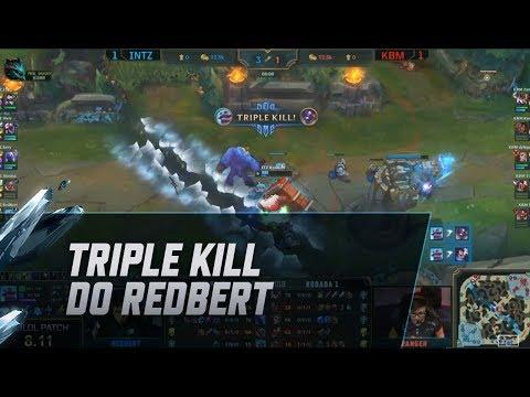 Suporte feedado: RedBert pega triple kill!