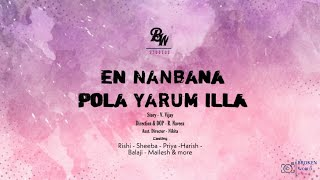 En Nanbana Pola Yarum Illa - Tamil Short film | Broken World Studios | BWS