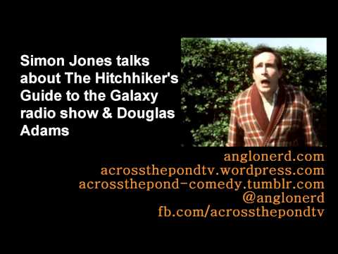 Simon Jones talks about the original Hitchhiker's Guide to the Galaxy