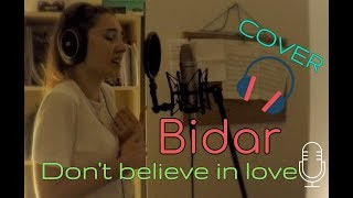 Bidar - Don't Believe in Love (Dido) Cover