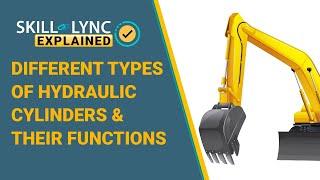 Functions & Types of Hydraulic Cylinder | Skill-Lync