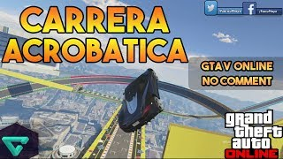 GTA V ONLINE - ACROBATIC RACE | MEGA LOOPINGS (NO COMMENT)