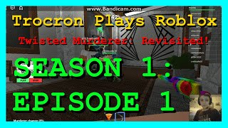 """Trocron Plays Roblox: Twisted Murderer """"Revisiting the Good ol' Times"""""""