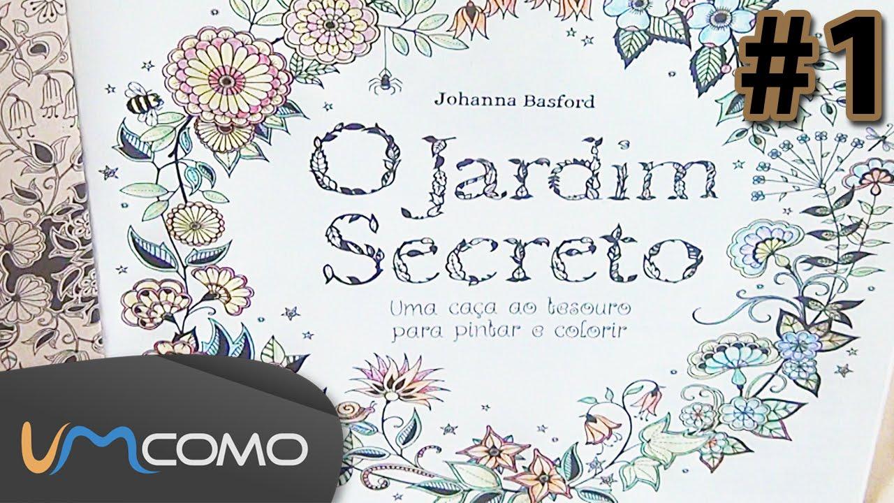 Livros De Colorir Para Adultos: Colorindo Primeira Página Do Livro Jardim Secreto