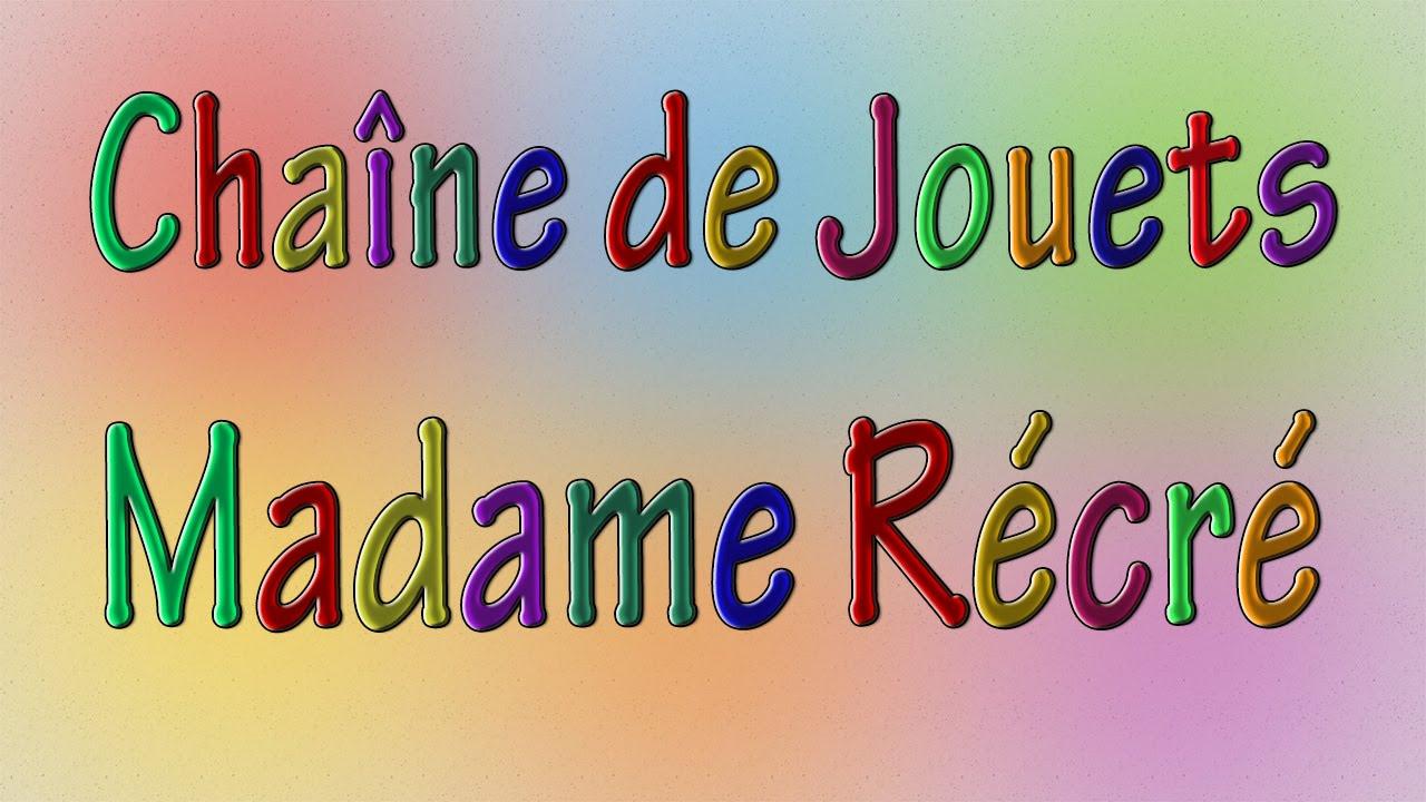 Sur Bienvenue Chaîne Madame De Récré Jouets La TF13uKJcl