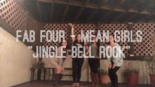 """HAPPY HOLIDAYS FROM FAB FOUR! - Mean Girls """"Jingle Bell Rock"""""""