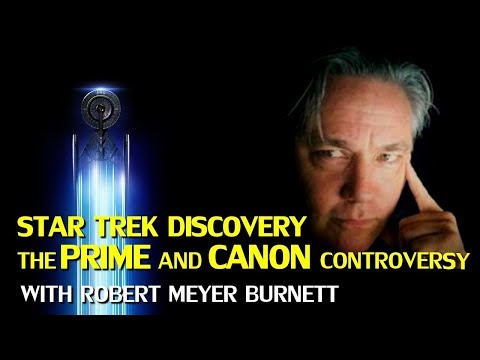 Robert Meyer Burnett weighs in on Star Trek Discovery and the Prime Canon Timelines confusion