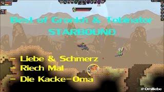 Best Of Gronkh & Tobinator | Starbound | Riech Mal, Liebe & Schmerz, Kacke-Oma | [1080p60]