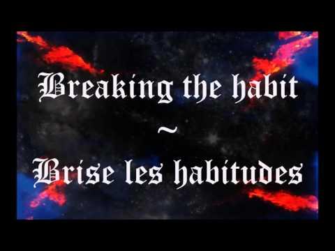 Linkin Park - Breaking the Habit Lyrics + Traduction