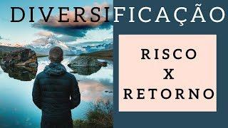 DIVERSIFICANDO INVESTIMENTOS   RISCO X RETORNO   INVESTIMENTOS SEGURO