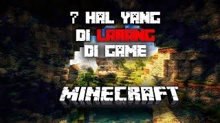 7 hal yang dilarang di game Minecraft!!!