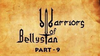 WARRIORS OF BELLYSTAN (PART-9)