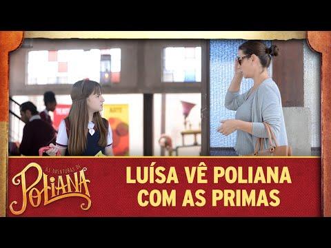 Luísa encontra Poliana com as primas | As Aventuras de Poliana