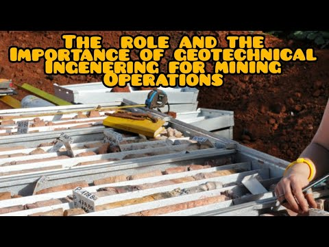The Role And Importance Of Geotechnical Engineering For A Mining Operation
