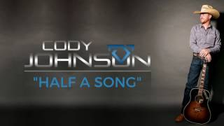 "Cody Johnson - ""Half A Song"" - Official Audio"