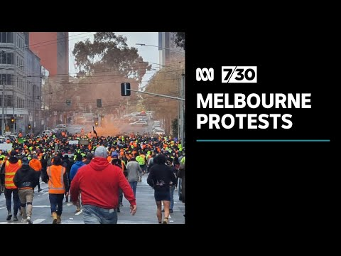 Protesters march through Melbourne's CBD in wake of construction industry shutdown   7.30