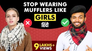 Stop Wearing Mufflers Like Girls | How to Tie Muffler Men | Be Ghent | Rishi Arora