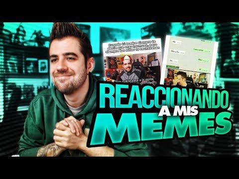 REACCIONANDO A MIS MEMES #1