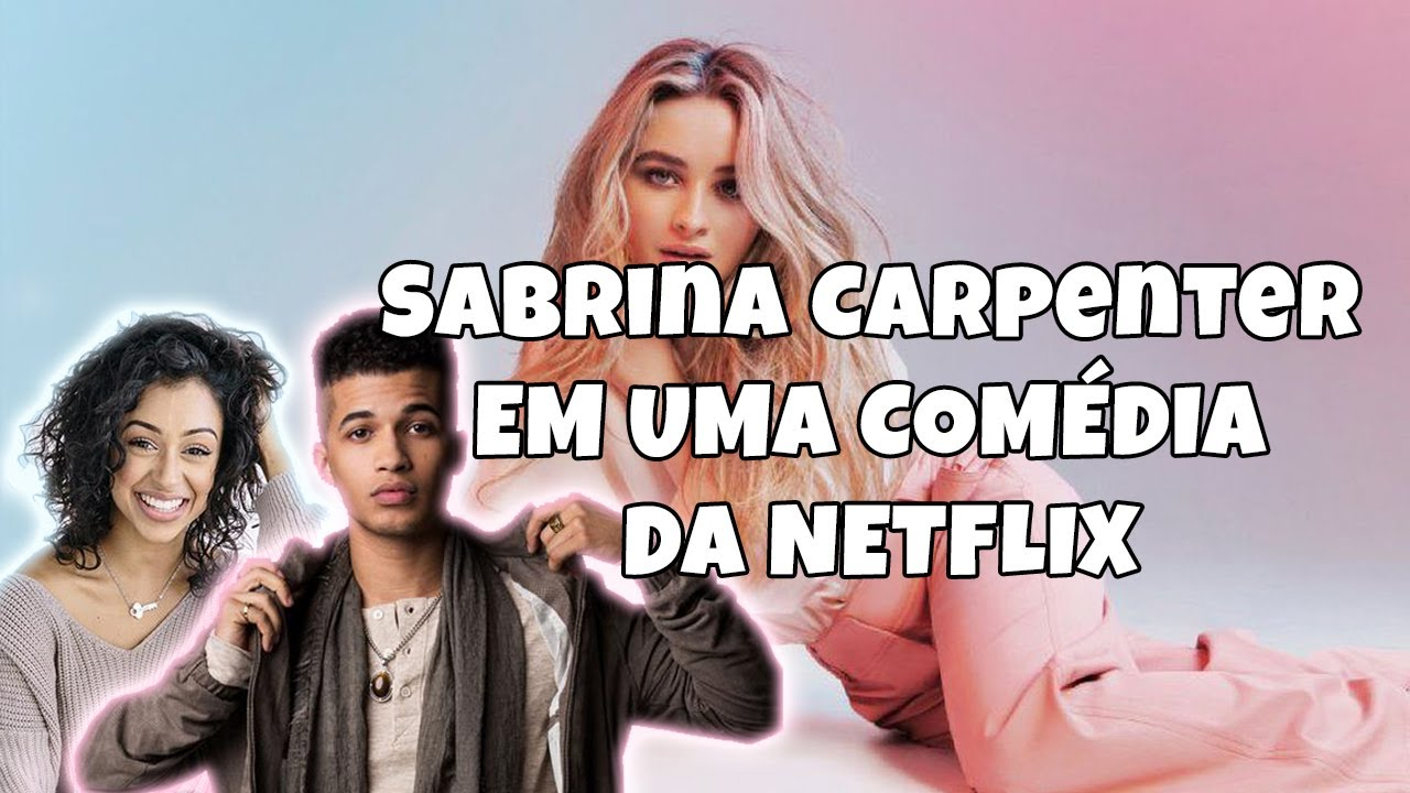 Sabrina Carpenter em uma comédia da Netflix!
