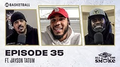 Jayson Tatum | Ep 35 | ALL THE SMOKE Full Episode | #StayHome with SHOWTIME Basketball