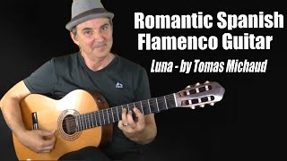 Romantic Instrumental Music Spanish Guitar - LUNA by Tomas Michaud