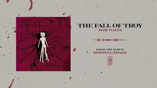 "The Fall Of Troy ""Tom Waits"""