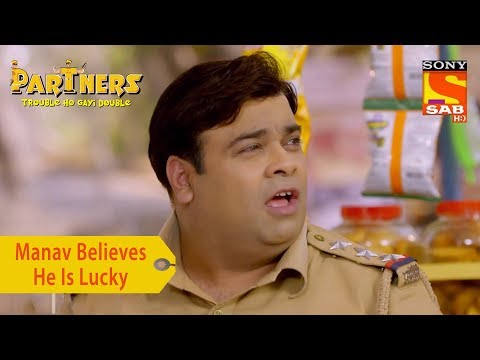 Your Favorite Character | Manav Believes He Is Lucky | Partners Trouble Ho Gayi Double