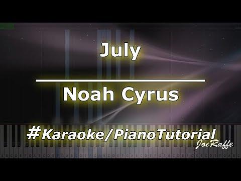 Noah Cyrus - July KaraokePianoTutorialInstrumental