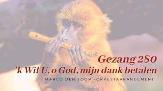 'k Wil U o God, mijn dank betalen | orkest - Marco den Toom
