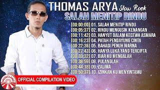 Thomas Arya (Slow Rock) - Salah Menitip Rindu [Official Compilation Video HD]