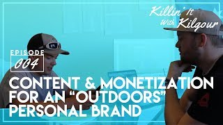 How to Create a YouTube Series, Monetize & Build Your Personal Brand | Killin' It With Kilgour 004