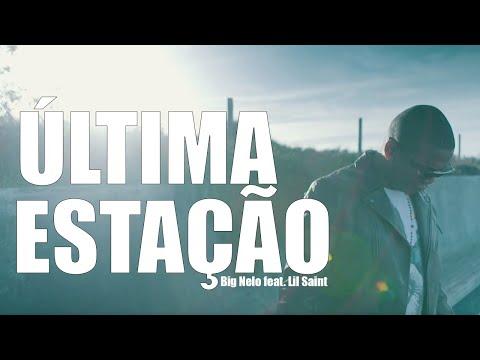 B26 | Big Nelo feat. Lil Saint - Última estação [Official Video]