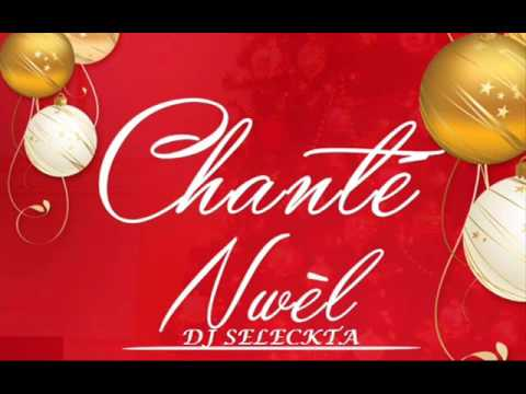 Chanté Nwel Mix 2015 By DJ Seleckta [ Les Rois Mages- Michael Benjamin-Mazinguoin-Cactus-Kasika....]