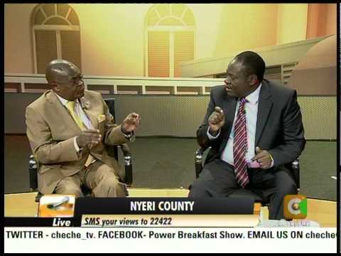 Cheche Interview with Nderitu Gachagua-Governor, Nyeri Count