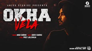 Okha Vela Aman Sandhu Amzee Sandhu Free MP3 Song Download 320 Kbps