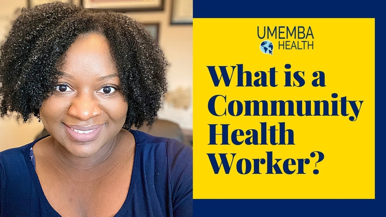 What is a Community Health Worker?