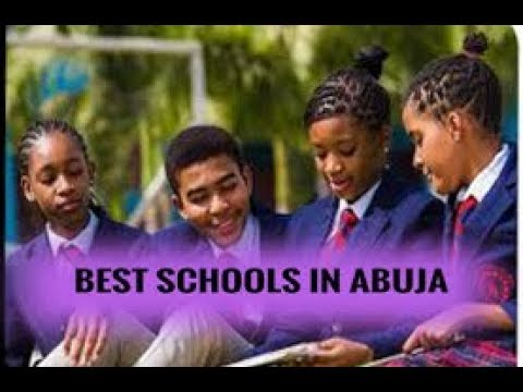LIST OF PRESTIGIOUS SCHOOLS IN ABUJA NIGERIA
