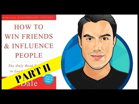 How to Win Friends and Influence People | 10 Best Ideas | Dale Carnegie | Book Summary (PART II)