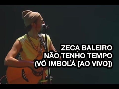Zeca Baleiro - Não Tenho Tempo (Vô Imbolá Ao Vivo)