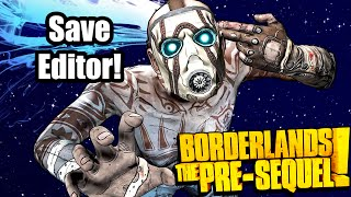 Borderlands Pre-Sequel: Save Editor- Create Guns, items, & more!