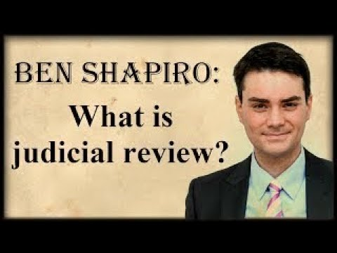 Ben Shapiro: What is judicial review? (audio from 06 08 2017)