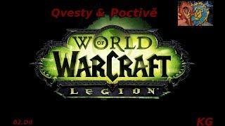 02.Díl World of Warcraft: Legion - Qvesty & Podstivě - CZ/SK Let´s Play (PC)