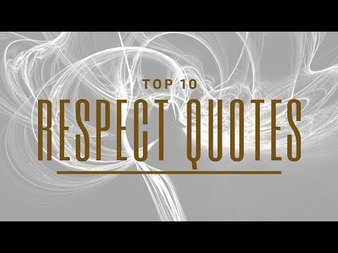 Top 10 Respect Quotes