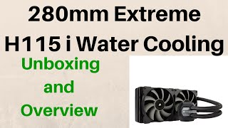 corsair h115i hydro series liquid cpu cooler unboxing and overview