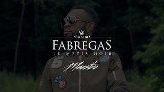 Fabregas Le Métis Noir - Maestro