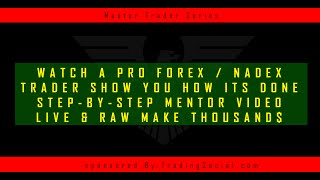 Forex NADEX Binary Live Trading Mentoring - $11,000 In Profits
