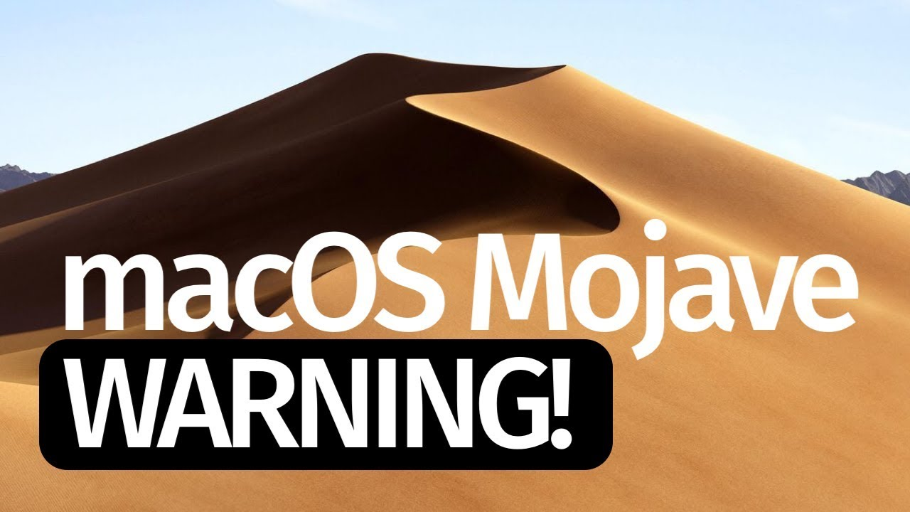 macOS Mojave 10 14 - Warning  Do Not Update! MacBook iMac MacBook Air  MacBook Pro
