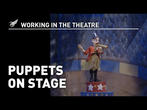 Working in the Theatre: Puppets on Stage